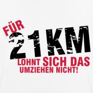 Motiv ~ T-Shirt: Für 21 km lohnt sich das Umziehen nicht