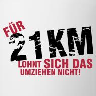 Motiv ~ Coffee Mug: Für 21,1 km lohnt sich das Umziehen nicht