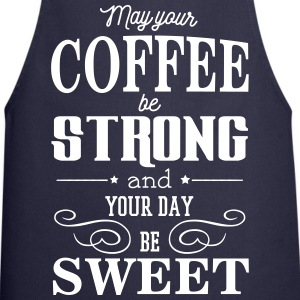 May your coffee be strong and your day be sweet Fartuchy - Fartuch kuchenny