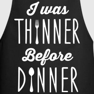I was thinner before dinner  Aprons - Cooking Apron
