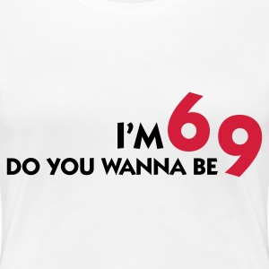 I am 6 Want to be my 9? T-Shirts - Women's Premium T-Shirt