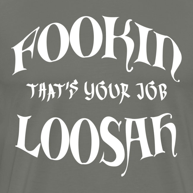 That's your job white text mens shirt