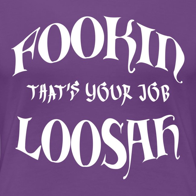 That's your job white text womens shirt