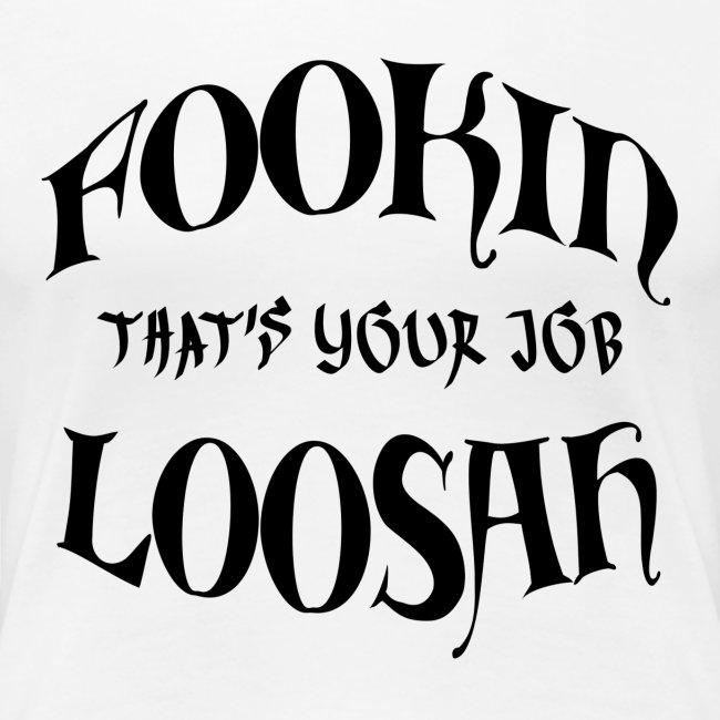 Thats your job black text womens shirt