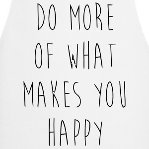 Do What Makes You Happy Delantales - Delantal de cocina