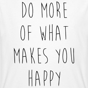 Do What Makes You Happy Tee shirts - T-shirt bio Homme
