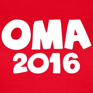 Oma 2016 T-Shirts - Frauen T-Shirt