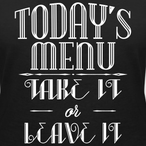 Today's menu - Take it or leave it T-Shirts - Women's V-Neck T-Shirt