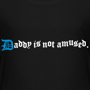 daddy is not amused  Shirts - Kinderen Premium T-shirt