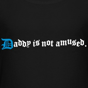 daddy is not amused  Camisetas - Camiseta premium adolescente