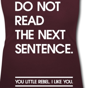 Rebell read the next Sentence. T-Shirts - Frauen T-Shirt mit U-Ausschnitt