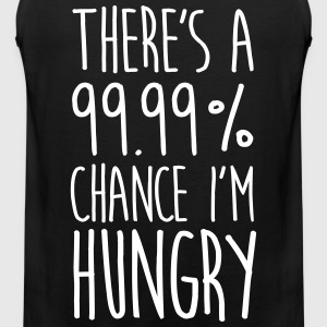 There`s a 99,99% Chance I'm Hungry Tank Tops - Männer Premium Tank Top