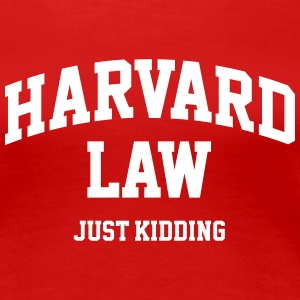 Harvard Law - Just kidding T-skjorter - Premium T-skjorte for kvinner