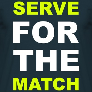 Serve for the Match - Maglietta da uomo