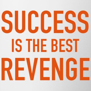 Tasse Success the best revenge Erfolg Rache - Tasse zweifarbig