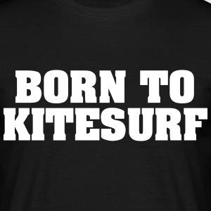 born to kitesurf - Men's T-Shirt
