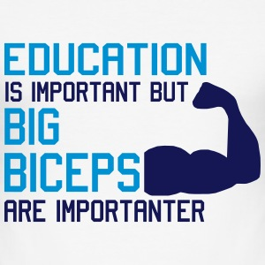 BIG BICEPS ARE IMPORTANTER T-shirts - slim fit T-shirt