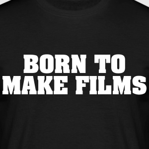born to make films - Men's T-Shirt