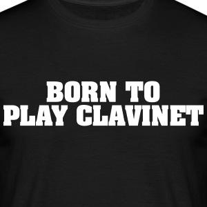 born to play clavinet - Men's T-Shirt