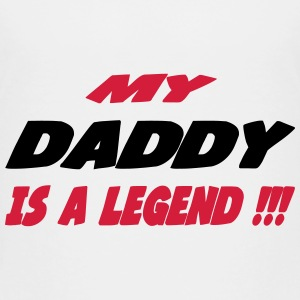 My daddy is a legend 333 T-shirts - Premium-T-shirt barn