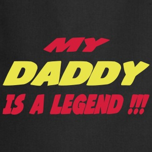 My daddy is a legend 333  Aprons - Cooking Apron