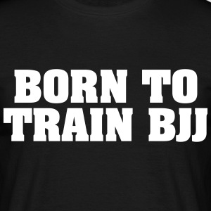 born to train bjj - Men's T-Shirt