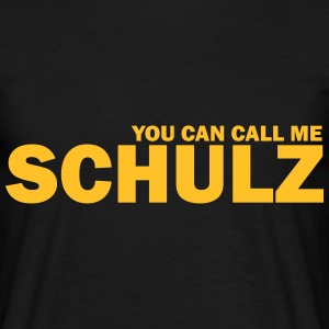 you can call me schulz T-Shirts - Männer T-Shirt