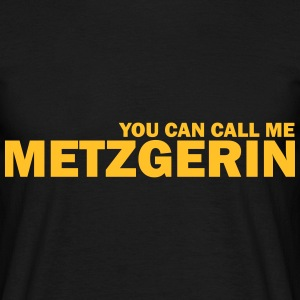 you can call me metzgerin T-Shirts - Männer T-Shirt