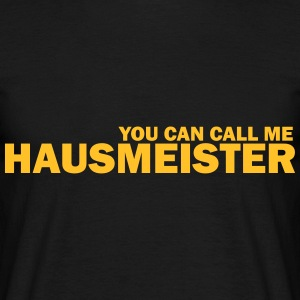 you can call me hausmeister T-Shirts - Männer T-Shirt