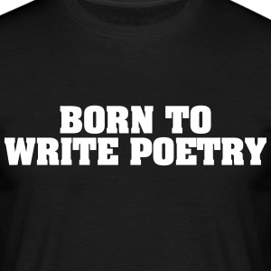 born to write poetry - Männer T-Shirt