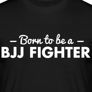 born to be a bjj fighter - Men's T-Shirt