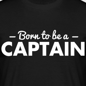 born to be a captain - Men's T-Shirt