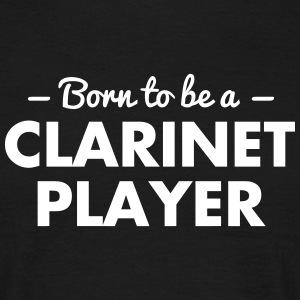 born to be a clarinet player - Men's T-Shirt