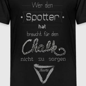 Wer den Spotter hat - Logo Travers - Teenager Premium T-Shirt