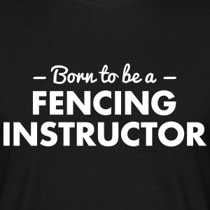 born to be a fencing instructor - Männer T-Shirt
