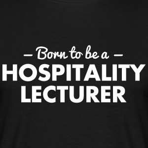 born to be a hospitality lecturer - Men's T-Shirt