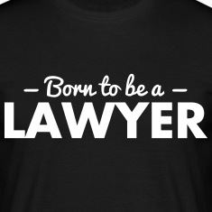 born to be a lawyer