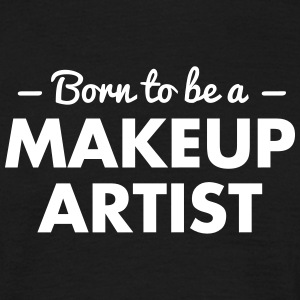 born to be a makeup artist - Männer T-Shirt