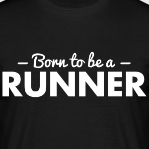 born to be a runner - Männer T-Shirt