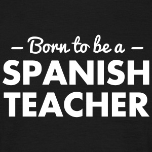 born to be a spanish teacher - Männer T-Shirt