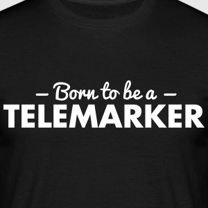 born to be a telemarker - Men's T-Shirt