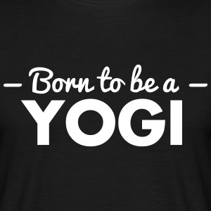 born to be a yogi - Männer T-Shirt