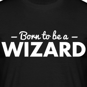 born to be a wizard - Men's T-Shirt