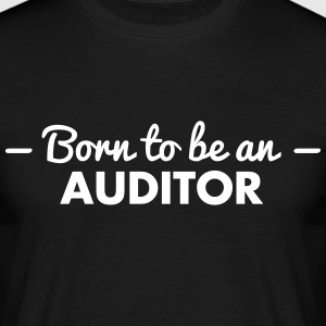 born to be an auditor - Men's T-Shirt