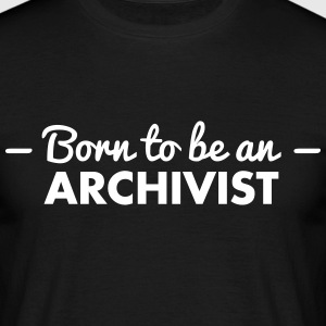 born to be an archivist - Men's T-Shirt