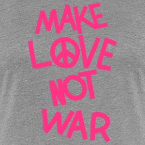 Make love not war T-Shirts - Frauen Premium T-Shirt