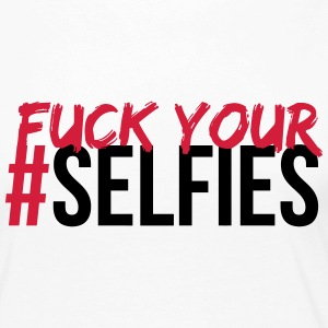FUCK YOUR SELFIE Long Sleeve Shirts - Women's Premium Longsleeve Shirt