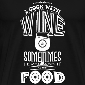 I cook with wine T-Shirts - Men's Premium T-Shirt