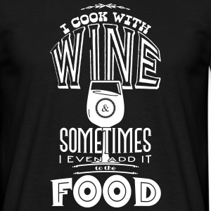 I cook with wine T-Shirts - Men's T-Shirt