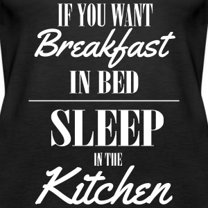 If you want breakfast in bed, sleep in the kichten Tops - Women's Premium Tank Top